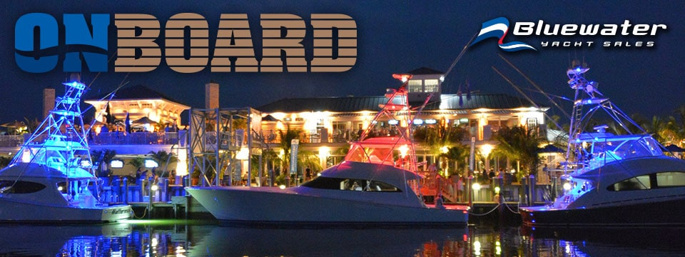 Bluewater Yacht Sales Releases the Latest Issue of OnBoard Magazine